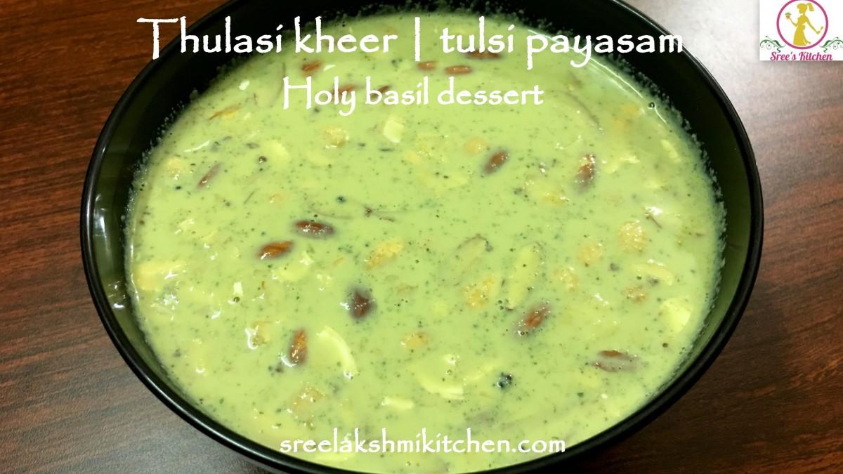 Thulasi kheer | tulsi payasam | holy basil dessert | तुलसी खीर | துளசி பாயசம்